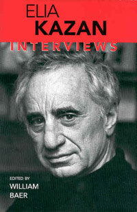 Elia Kazan: Interviews